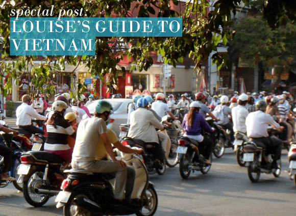 Louise's Guide To Vietnam