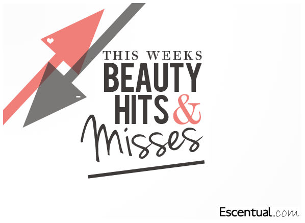 Beauty Hits and Misses