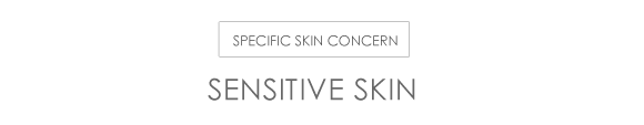Skin concern specific – Sensitive Skin