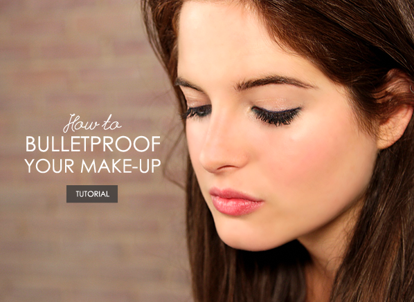 Bulletproof your Makeup
