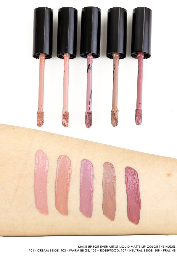 MAKE UP FOR EVER Artist Liquid Matte Lip Color The Nudes : 101 - Cream Beige, 103 - Warm Beige, 105 – Rosewood, 107 - Neutral Beige, 109 – Praline Swatches