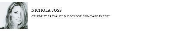 Nichola Joss Celebrity Facialist & Decleor Skincare Expert